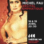 Michel Fau @ Théâtre140 - Bruxelles